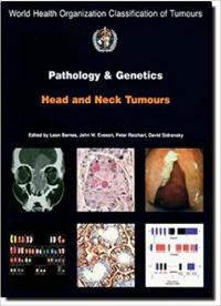 دانلود کتاب آسیب شناسی و ژنتیک تومرهای سرو گردنPathology and Genetics of Head and Neck Tumours