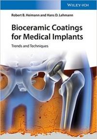 دانلود کتاب Bioceramic Coatings for Medical Implants: Trends and Techniques 1ED