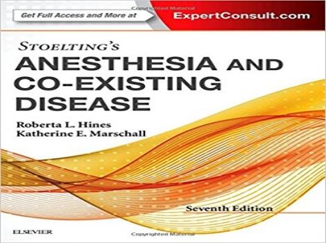 دانلود کتاب بیهوشی استولتینگ Stoelting's Anesthesia and Co-Existing Disease, 7ED ویرایش هفتم 2018