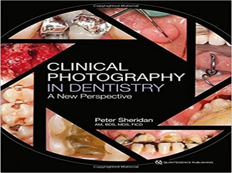 کتاب عکاسی بالینی در دندانپزشکی Clinical Photography in Dentistry: A New Perspective 1ED