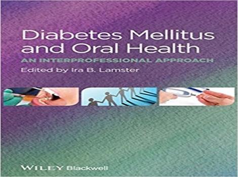 دانلود کتاب دیابت و بهداشت دهان و دندان Diabetes Mellitus and Oral Health: An Interprofessional Approach 1ED