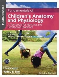 دانلود کتاب اصول آناتومی و فیزیولوژی کودکان Fundamentals of Children's Anatomy and Physiology 1 Ed