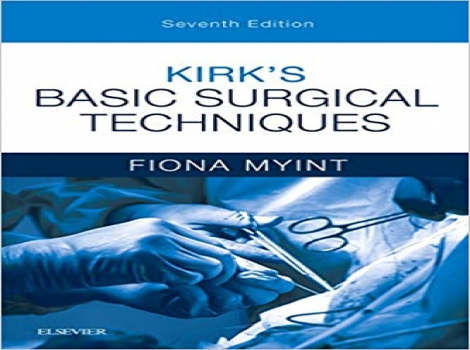 کیرک 2019,دانلود کتاب تکنیک های جراحی پایه کرک 2019 Kirk's Basic Surgical Techniques 7 ED ویرایش هفتم 2019