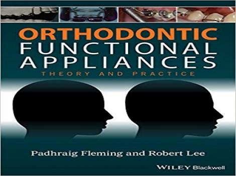 دانلود کتاب تجهیزات کاربردی ارتودنسی: تئوری و عمل 2016 Orthodontic Functional Appliances: Theory and Practice 1 ED ویرایش اول 2016