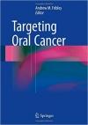 دانلود کتاب هدف قرار دادن سرطان دهان Targeting Oral Cancer 1ED 2016
