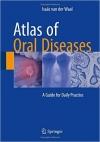 دانلود کتاب اطلس بیماریهای دهان Atlas of Oral Diseases: A Guide for Daily Practice 1ED