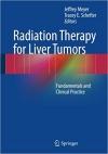 دانلود کتاب پرتو درمانی برای تومورهای کبدیRadiation Therapy for Liver Tumors