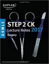 دانلود کتاب یادداشت های پزشکی آزمون USMLE گام 2 2017 CK کاپلان-جراحی USMLE Step 2 CK Lecture Notes 2017: Surgery