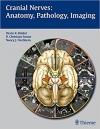 دانلود کتاب اعصاب جمجمه: آناتومی، پاتولوژی، تصویربرداری Cranial Nerves: Anatomy, Pathology, Imaging 1ED
