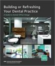 دانلود کتاب راهنمای دیزاین مطب Building or Refreshing Your Dental Practice: A Guide to Dental Office Design