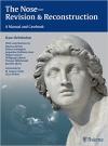 دانلود کتاب بینی – بازنگری و بازسازیThe Nose - Revision and Reconstruction: A Manual and Casebook
