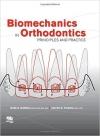 دانلود کتاب بیومکانیک در ارتودنسی Biomechanics in Orthodontics: Principles and Practice