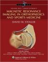 دانلود کتاب تصویر برداری رزونانس مغناطیسی در ارتوپدی Magnetic Resonance Imaging in Orthopaedics and Sports Medicine 3ED