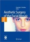 دانلود کتاب جراحی زیبایی صورت موزایک Aesthetic Surgery of the Facial Mosaic 2007 ED