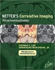 دانلود کتاب تصویربرداری همبستگی نتر: نروآناتومیNetter's Correlative Imaging: Neuroanatomy